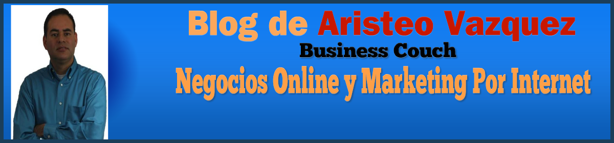 Aristeo Vazquez – Marketing y Negocios Por Internet